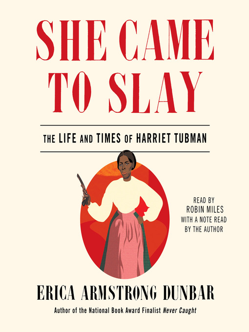 Title details for She Came to Slay by Erica Armstrong Dunbar - Wait list