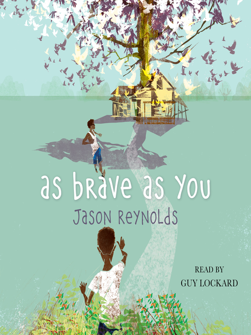 Title details for As Brave As You by Jason Reynolds - Available