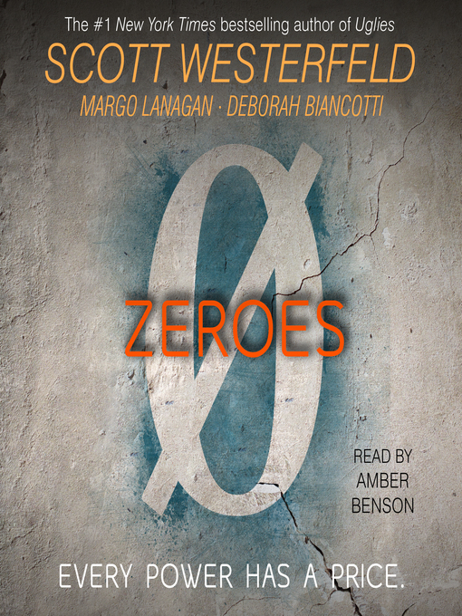 Title details for Zeroes by Scott Westerfeld - Wait list