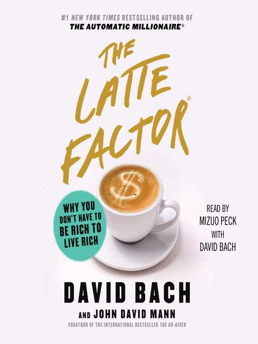 Title details for The Latte Factor by David Bach - Available