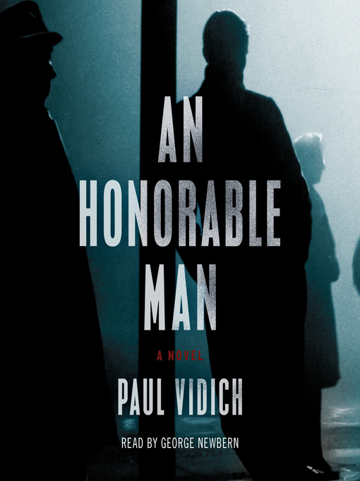 Title details for An Honorable Man by Paul Vidich - Available