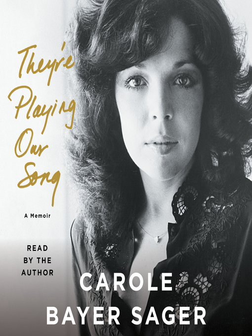 Title details for They're Playing Our Song by Carole Bayer Sager - Available