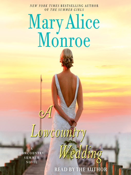 Title details for A Lowcountry Wedding by Mary Alice Monroe - Wait list