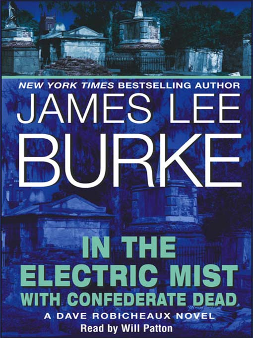 Title details for In the Electric Mist with Confederate Dead  by James Lee Burke - Wait list