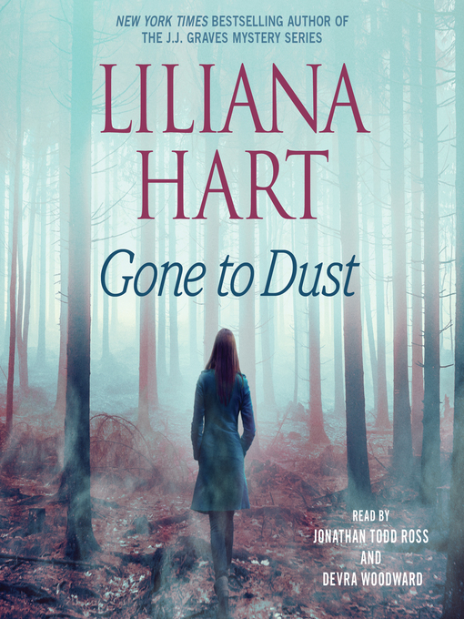Title details for Gone to Dust by Liliana Hart - Available