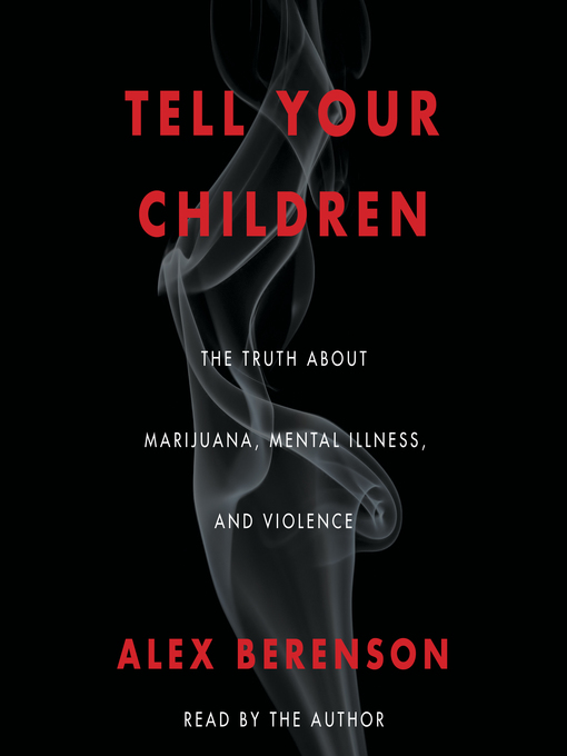 Title details for Tell Your Children by Alex Berenson - Available