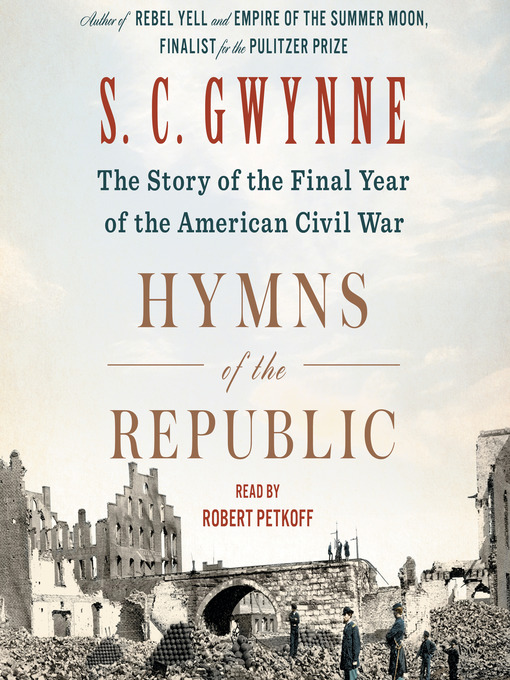 Title details for Hymns of the Republic by S. C.  Gwynne - Available