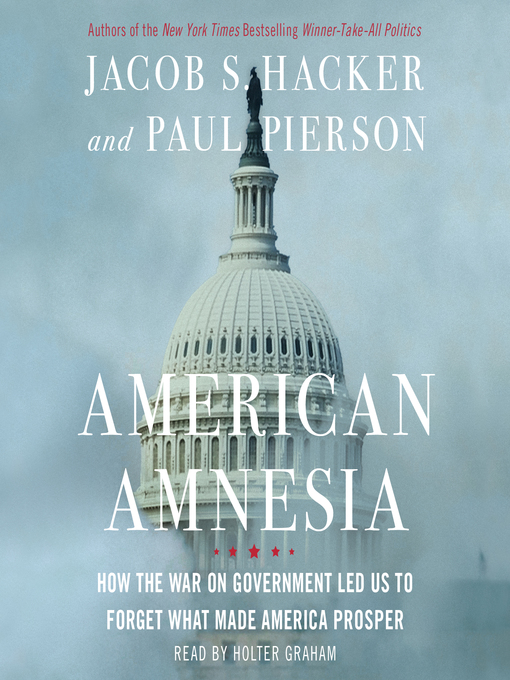 Title details for American Amnesia by Jacob S. Hacker - Available