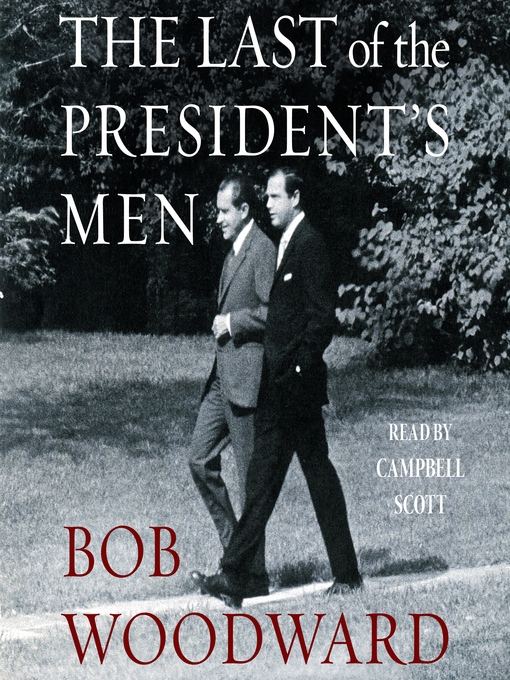 Title details for The Last of the President's Men by Bob Woodward - Available