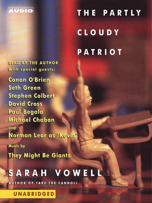 Title details for The Partly Cloudy Patriot by Sarah Vowell - Wait list