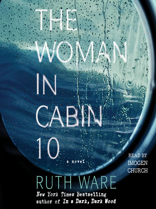 Title details for The Woman in Cabin 10 by Ruth Ware - Wait list