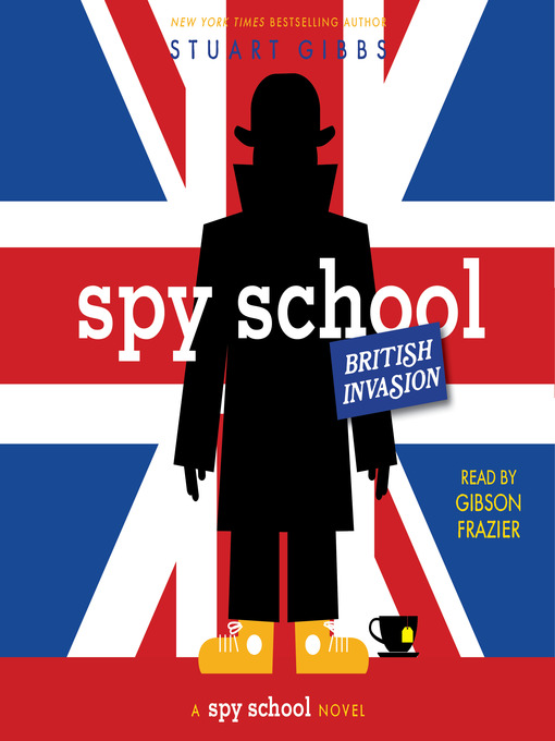 Title details for Spy School British Invasion by Stuart Gibbs - Wait list