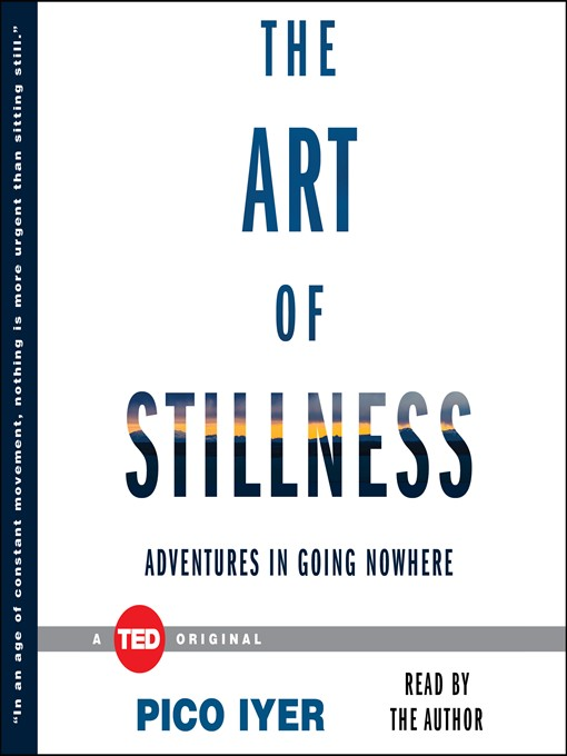 Title details for The Art of Stillness by Pico Iyer - Available