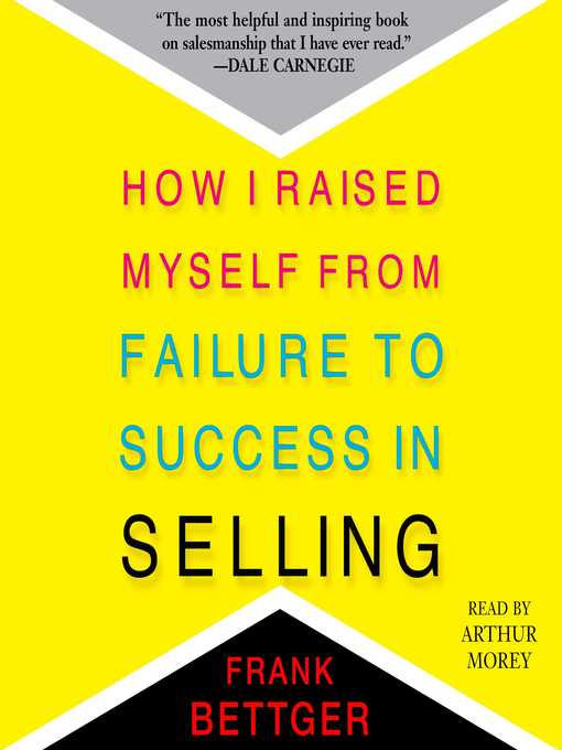 Title details for How I Raised Myself From Failure to Success in Selling by Frank Bettger - Wait list