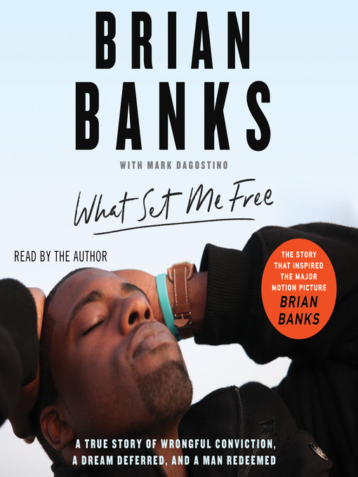 Title details for What Set Me Free (The Story That Inspired the Major Motion Picture Brian Banks) by Brian Banks - Available
