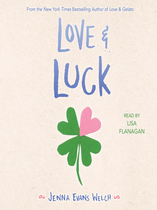 Title details for Love & Luck by Jenna Evans Welch - Wait list