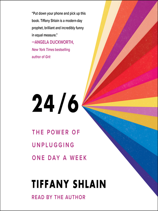 Title details for 24/6 by Tiffany Shlain - Available