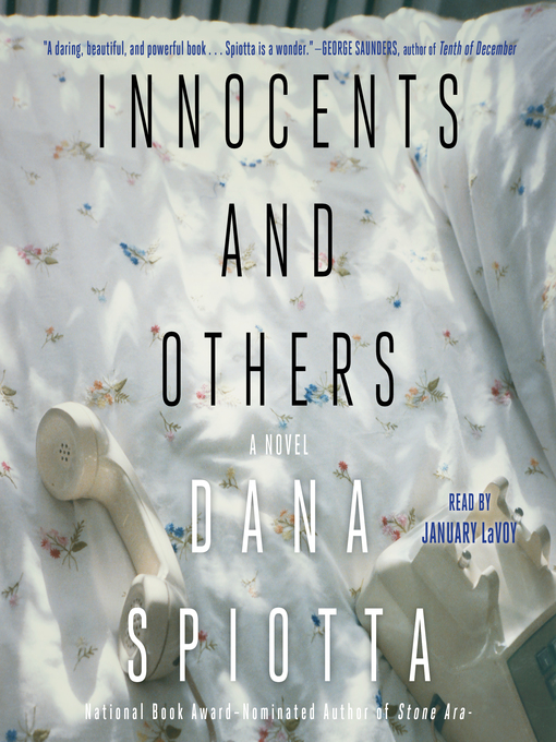 Title details for Innocents and Others by Dana Spiotta - Available