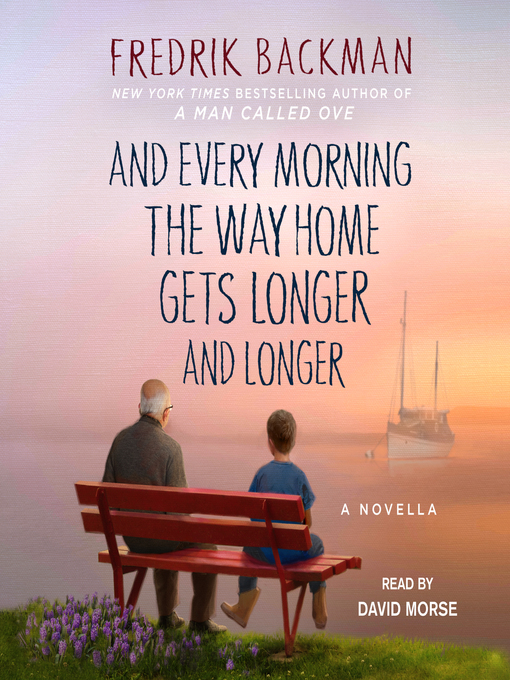 Title details for And Every Morning the Way Home Gets Longer and Longer by Fredrik Backman - Wait list