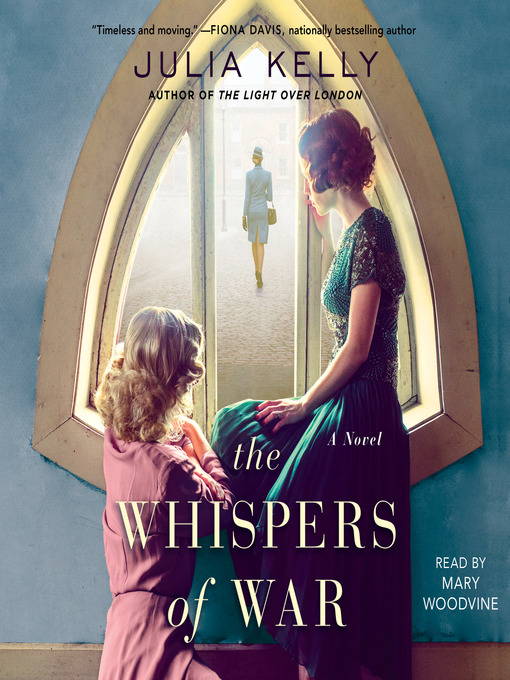 Title details for The Whispers of War by Julia Kelly - Available