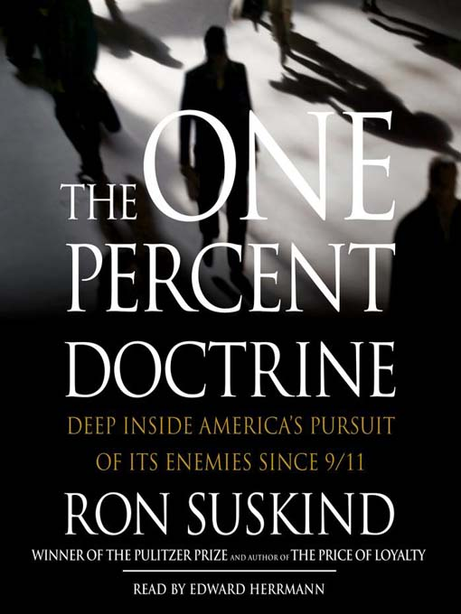 Title details for The One Percent Doctrine by Ron Suskind - Available