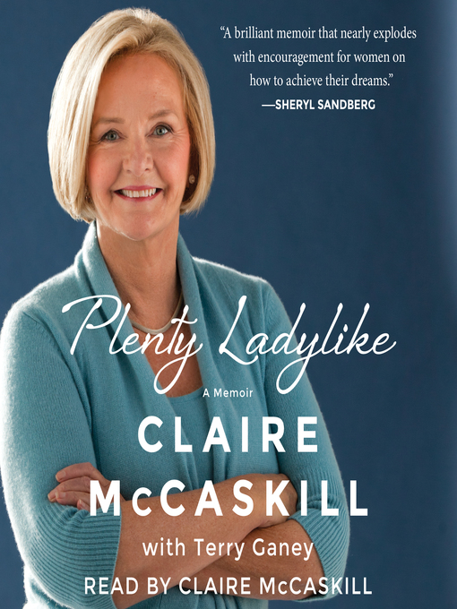 Title details for Plenty Ladylike by Claire McCaskill - Available
