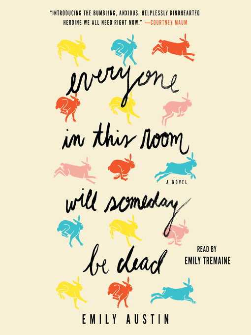 Title details for Everyone in This Room Will Someday Be Dead by Emily Austin - Wait list
