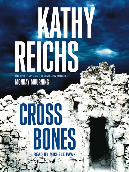 Title details for Cross Bones by Kathy Reichs - Wait list