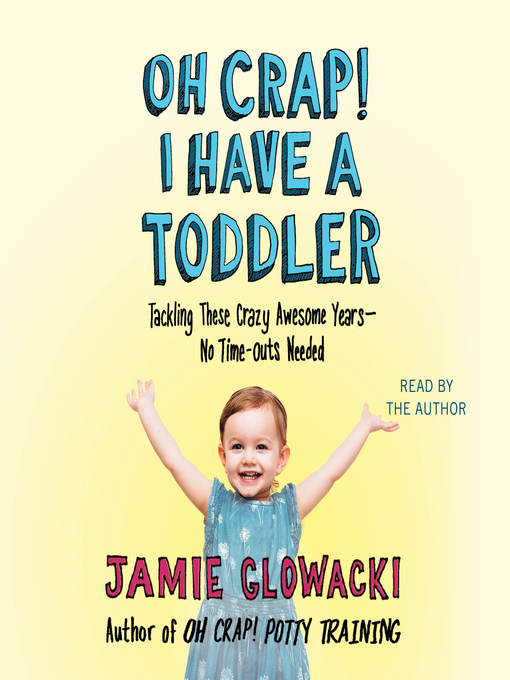 Title details for Oh Crap! I have a Toddler by Jamie Glowacki - Available