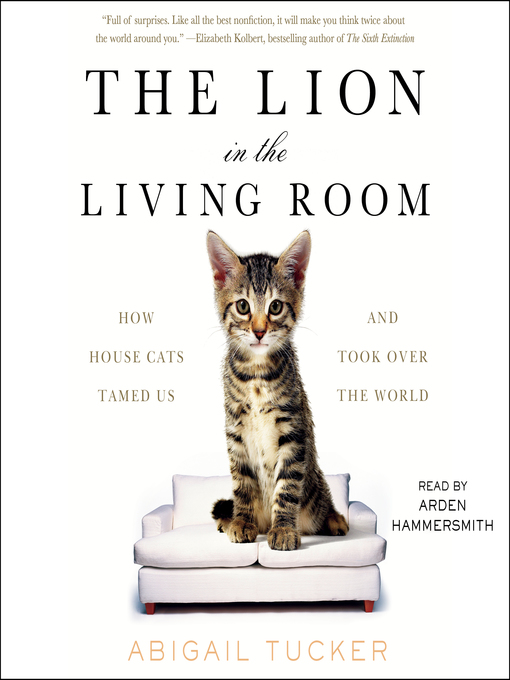 Title details for The Lion in the Living Room by Abigail Tucker - Available