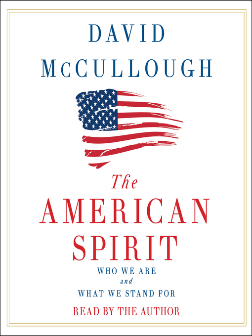 Title details for The American Spirit by David McCullough - Available