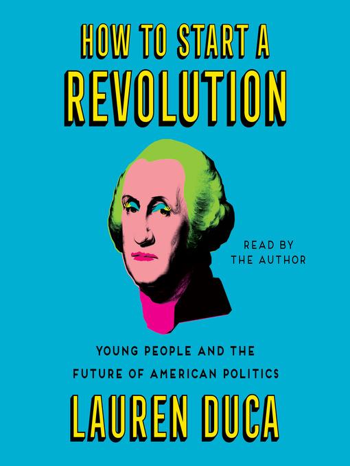 Title details for How to Start a Revolution by Lauren Duca - Wait list