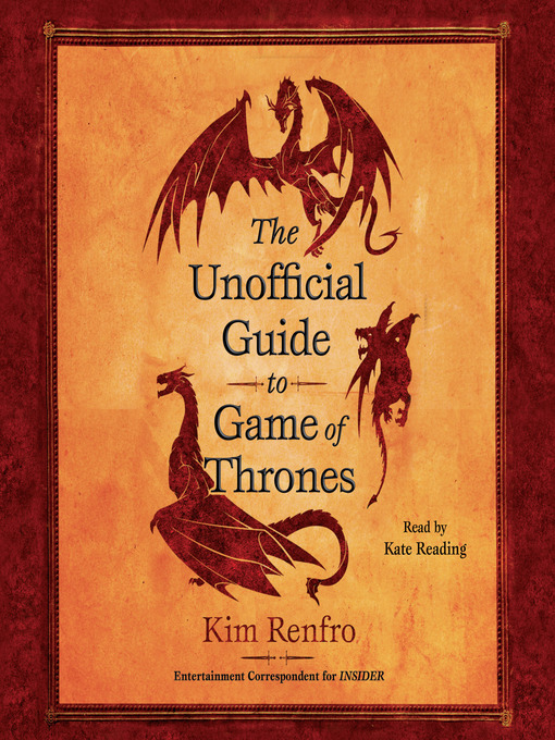 Title details for The Unofficial Guide to Game of Thrones by Kim Renfro - Available