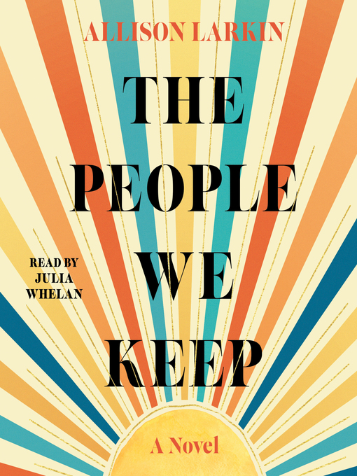Title details for The People We Keep by Allison Larkin - Wait list