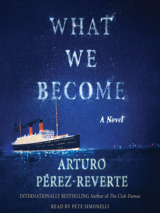 Title details for What We Become by Arturo Perez-Reverte - Available