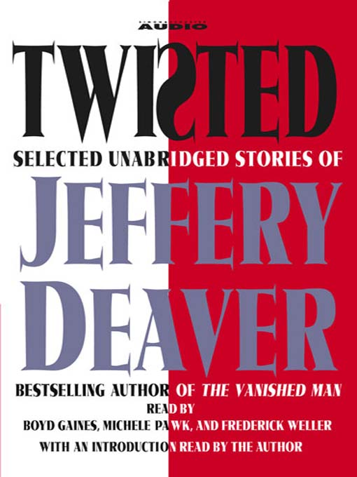 Title details for Twisted by Jeffery Deaver - Available