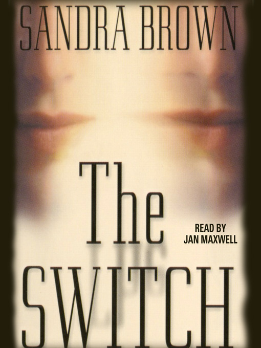 Title details for The Switch by Sandra Brown - Available