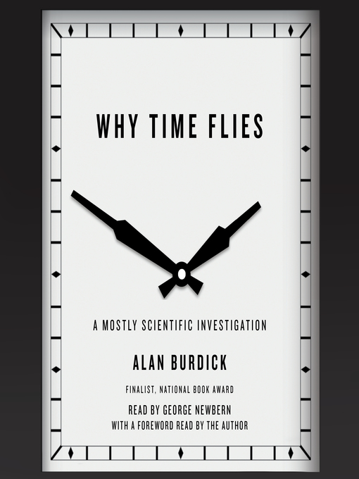 Title details for Why Time Flies by Alan Burdick - Wait list