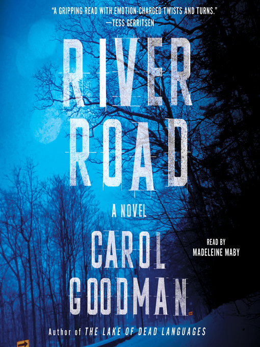 Title details for River Road by Carol Goodman - Available