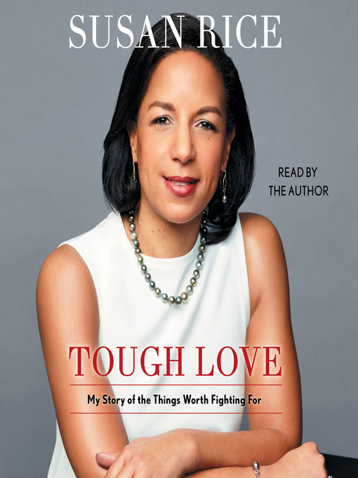 Title details for Tough Love by Susan Rice - Available
