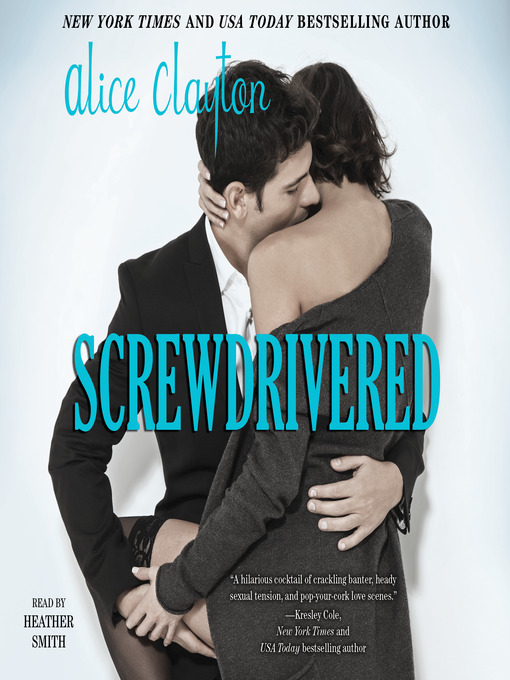 Title details for Screwdrivered by Alice Clayton - Available