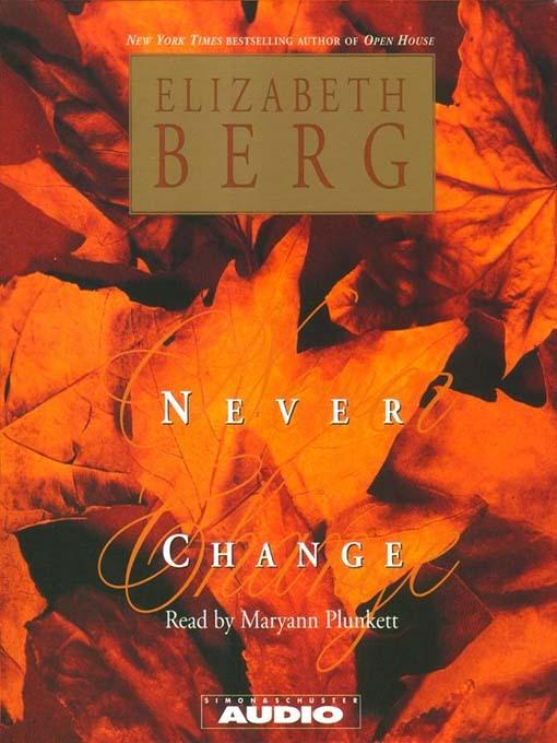 Title details for Never Change by Elizabeth Berg - Wait list