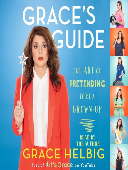 Title details for Grace's Guide by Grace Helbig - Wait list