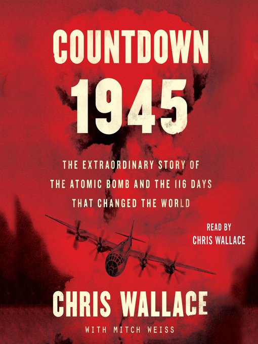 Title details for Countdown 1945 by Chris Wallace - Wait list