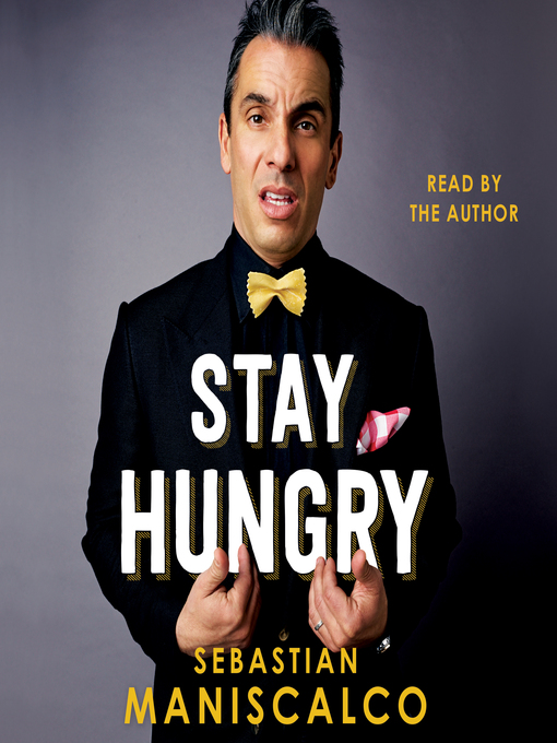 Title details for Stay Hungry by Sebastian Maniscalco - Wait list
