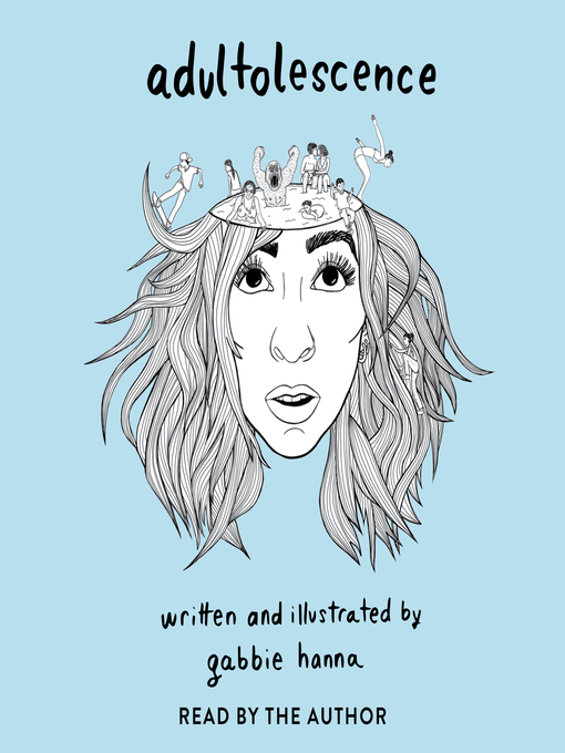 Title details for Adultolescence by Gabbie Hanna - Available