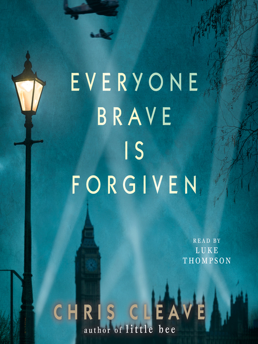 Title details for Everyone Brave Is Forgiven by Chris Cleave - Wait list