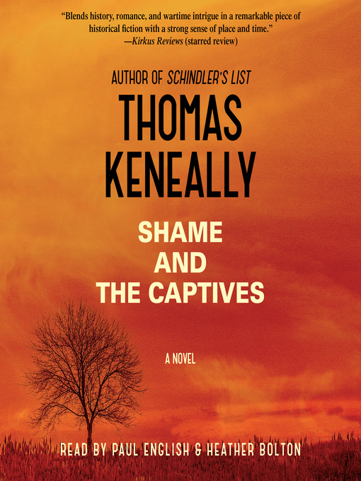 Title details for Shame and the Captives by Thomas Keneally - Available