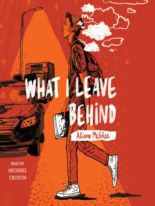 Title details for What I Leave Behind by Alison McGhee - Wait list