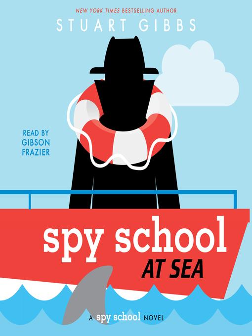 Title details for Spy School at Sea by Stuart Gibbs - Wait list